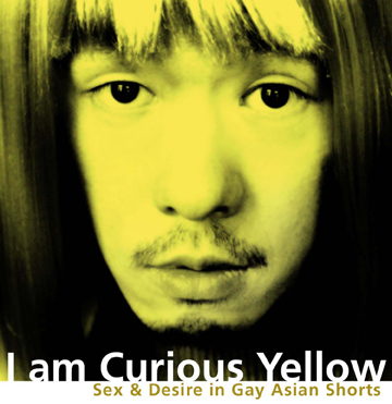 05 curious I Am Curious Yellow: Sex & Desire in Gay Asian Videos